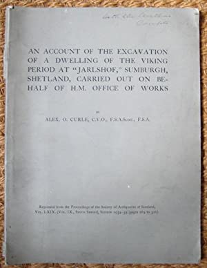 An Account of the Excavation of a: CURLE, Alex. O.