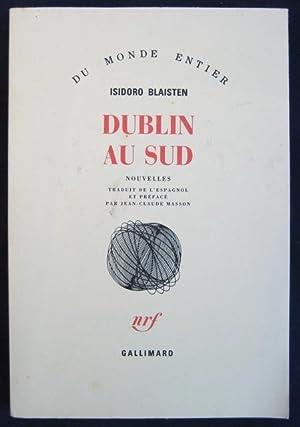 Dublin au sud: nouvelles. Traduit de l'espagnol: BLAISTEN, Isidoro