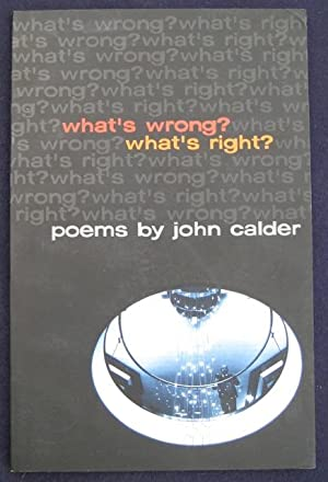 What's Wrong? What's Right?: poems: CALDER, John