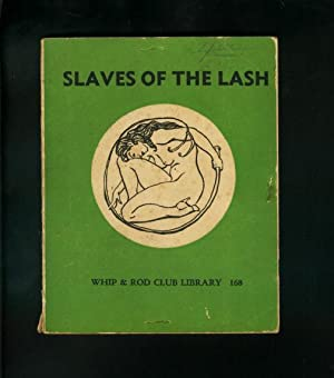 SLAVES OF THE LASH-WHIP & ROD CLUB