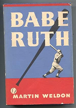 Babe Ruth 1948-by Martin Weldon-1st ed-hard cover w/ dust jacket-baseball history-FN