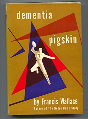 Dementia Pigskin 1951-1st ed.-by Francis Wallace-hard cover w/ dust jacket-football history-FN/VF