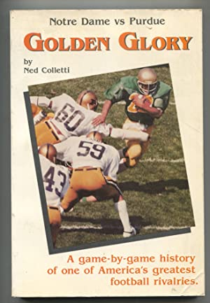 Golden Glory 1983-1st ed.-by Ned Colletti-Notre Dame vs Purdue game by game football history-VG