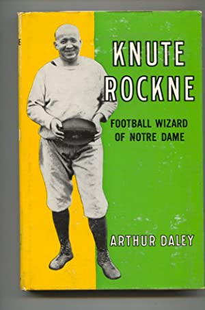 Knute Rockne Football Wizard of Notre Dame 1960-1st ed.-by Arthur Daley-hard cover w/ dust jacket...