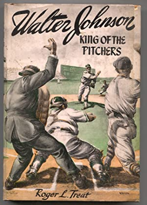 Walter Johnson King of The Pitchers 1948-baseball history-hard cover w/ dust jacket-1st Ed.-1st b...