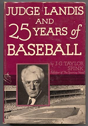 Judge Landis and 25 Years of Baseball 1963-J.G. Taylot Spink-baseball history-hard cover w/ dust ...