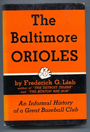 Baltimore Orioles 1955-Fred Lieb-1st edition-hard cover w/ dust jacket-baseball history-VG/FN
