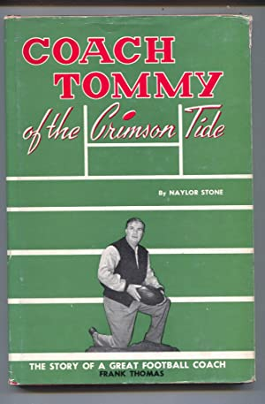 Coach Tommy of The Crimson Tide 1954-hard cover w/ photodust jacket-by Naylor Stone-Frank Thomas-FN