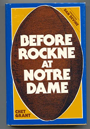 Before Rockne At Notre Dame 1978-by Chet Grant-hard cover w/ dust jacket-football history-VF