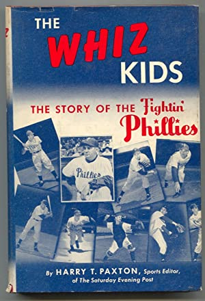 Whiz Kids 1950-by Harry T Paxton-Fightin' Phillies-1950 World Series-1st ed-hard cover w/ dust ja...