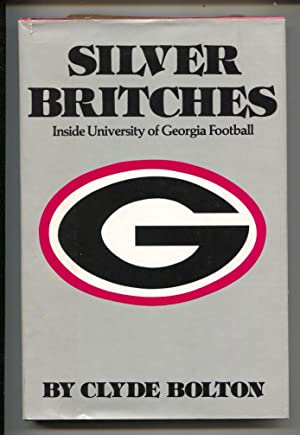 Silver Britches 1982-1st edition-by Clyde Bolton-hard cover w/ dust jacket- football history-UGA-FN