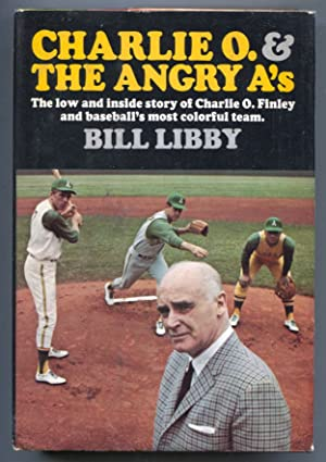 Charley O. & The Angry A's 1975-Bill Libby-hard cover w/ dust jacket-Charles Finley and The Oakla...