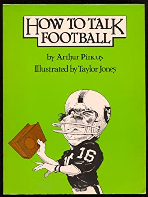 How To Talk Football by Arthur Pincus-Taylor Jones art-1st ed.football history-paperback-FN