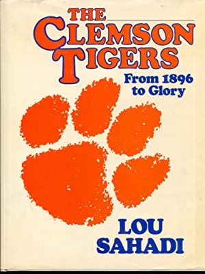 Clemson Tigers 1983-Lou Sahadi-football history-hard cover w/ dust jacket-1st ed.-From 1896 to Gl...