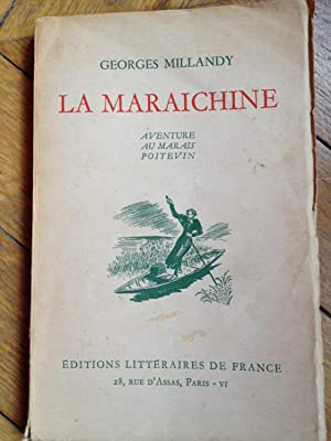LA MARAICHINE: GEORGES MILLANDRY