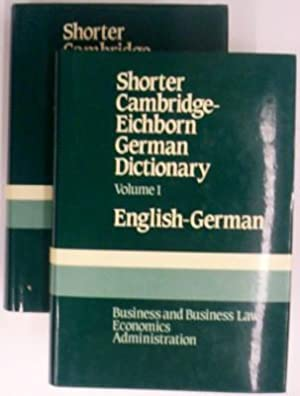 Shorter Cambridge-Eichborn German Dictionary Volume 1 English-German: Cambridge