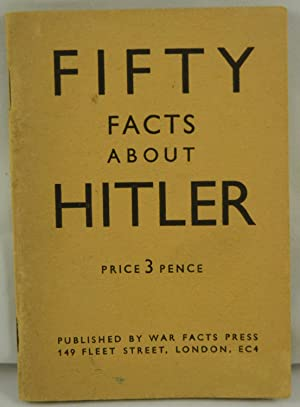 Fifty Facts About Hitler