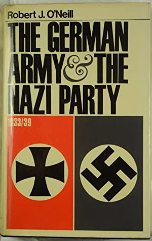 The German Army and the Nazi Party,: O'Neill, Robert J