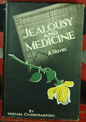 Jealousy and Medicine: Choromanski, Michal