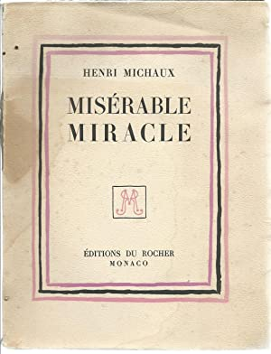 Misérable miracle (La Mescaline): Michaux, Henri