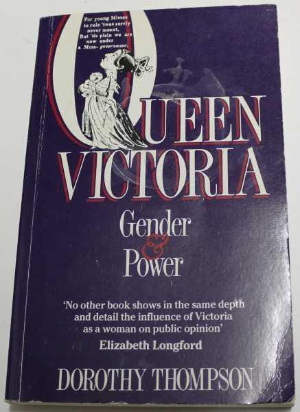 Queen Victoria Gender & Power - Thompson, Dorothy