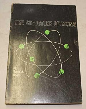 The Structure Of Atoms: Booth, Verne H.