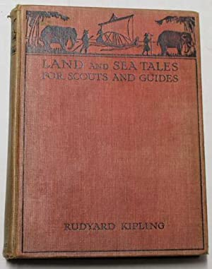 Land And Sea Tales For Scouts &: Kipling, Rudyard