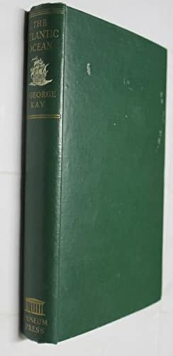 The Atlantic Ocean: Kay, F. George