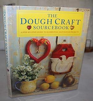 The Dough Craft Sourcebook: Tilley, Sophie-Jane & Welby, Susan