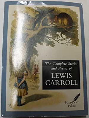 The Complete Stories And Poems Of Lewis: Carroll, Lewis