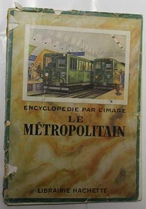 Encyclopedie Par L'image Le Metropolitaine: No stated author