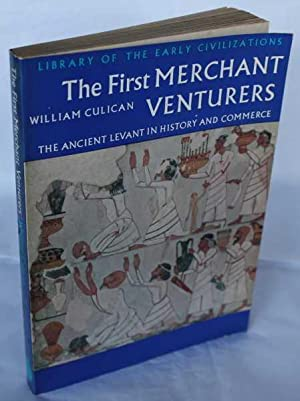 The First Merchant Venturers. The Ancient Levant in History and Commerce