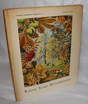 Know Your Broadleaves (Forestry Commission Booklet No.: Edlin, Herbert L.
