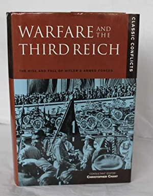 Warfare and the Third Reich. The Rise: Chant (Consultant Editor),