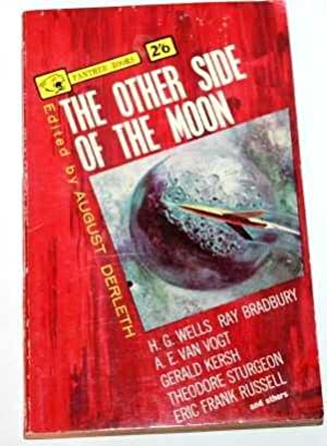 The Other Side of the Moon: August Derleth (Editor)