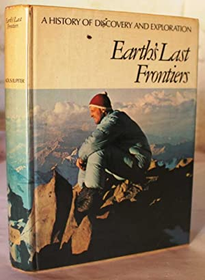 Earth's Last Frontiers (A History of Discovery: Thayer Willis, Geoffrey
