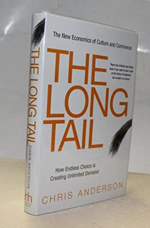 The Long Tail : How Endless Choice is Creating Unlimited Demand: Anderson, Chris