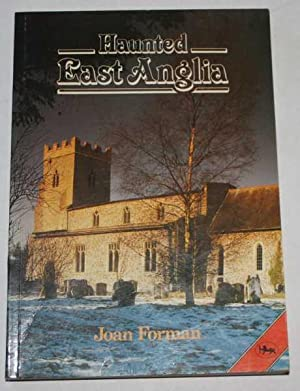 Haunted East Anglia: Forman, Joan