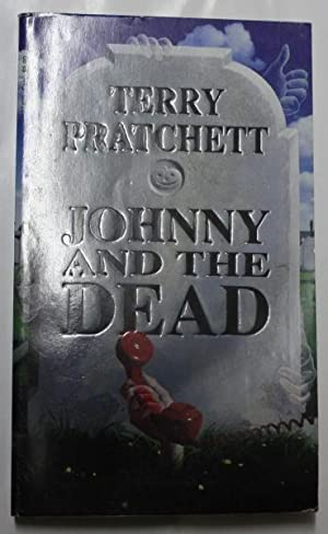 Johnny and the Dead: Pratchett, Terry