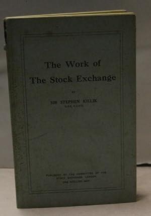 The Work of the Stock Exchange: Killik, Stephen