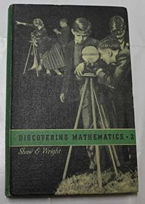 Discovering Mathematics 2 : a Course for Secondary Schools: Shaw, H. A.; Wright, F. E.