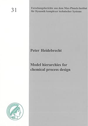 Model hierarchies for chemical process design: Heidebrecht, Peter: