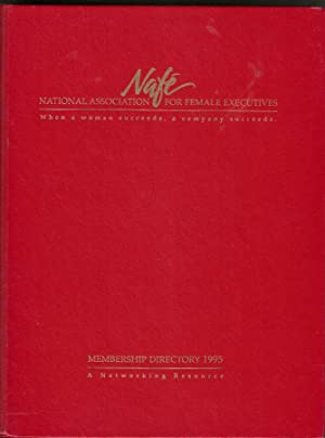 NAFE: National Association For Female Executives Membership Directory 1995
