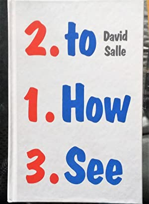 HOW TO SEE: Looking, Talking, and Thinking about Art (SIGNED by David Salle, 1st edition & printing)