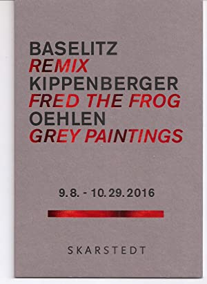 Remix, Fred the Frog , Grey Paintings: BASELITZ, Georg/ Martin