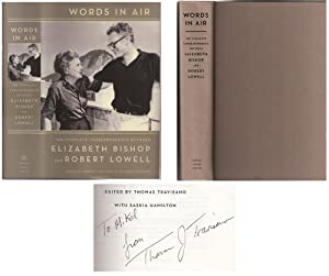 Words in Air: The Complete Correspondence Between Elizabeth Bishop and Robert Lowell (SIGNED By T...