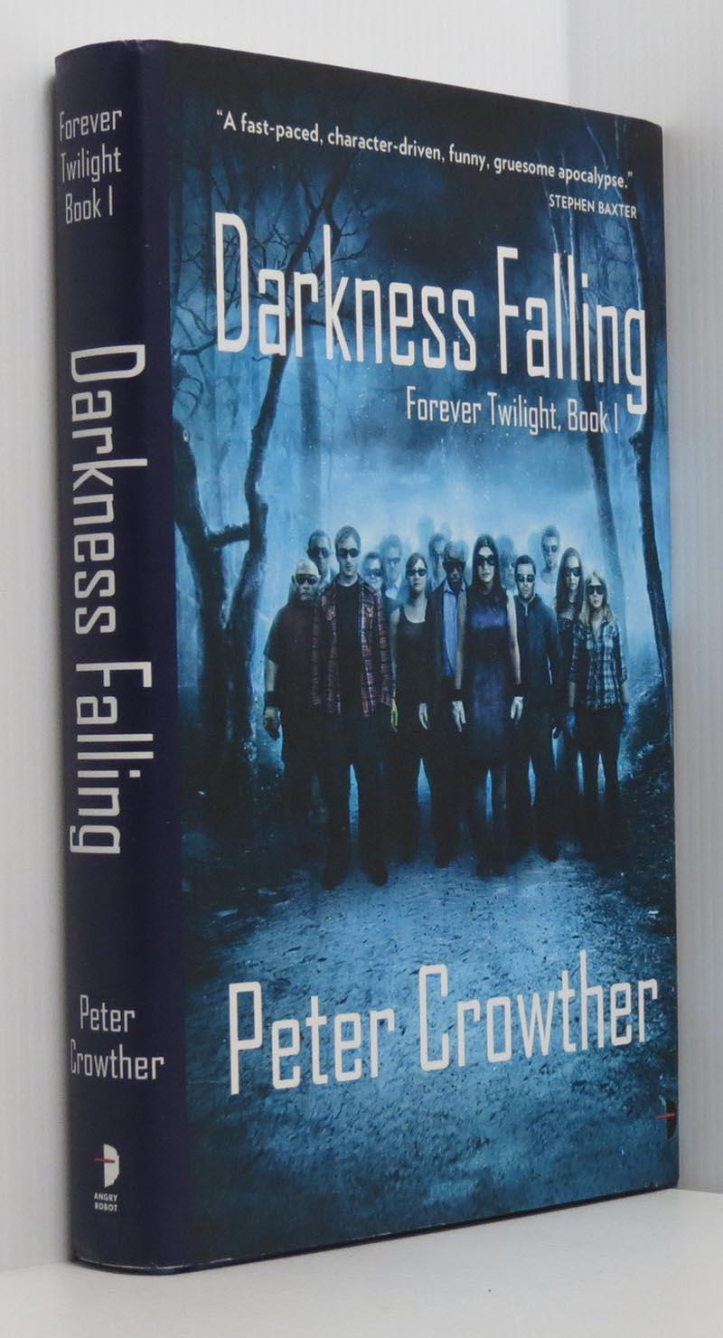 Darkness Falling, Forever Twilight: Book 1 by Peter Crowther