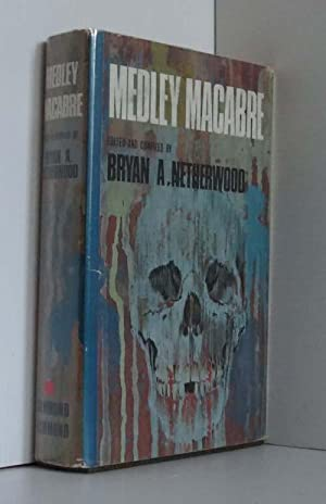 MEDLEY MACABRE: An Anthology of Stories of: Netherwood, Bryan A.