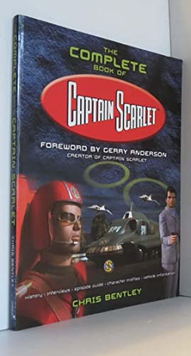 The Complete Book of Captain Scarlet: Anderson, Gerry; Bentley,