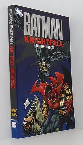 Batman: Knightfall - Part Three: KnightsEnd: Dixon; Moench; Grant;